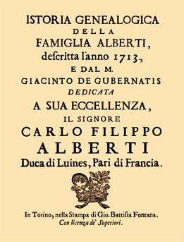 Istoria genealogica della Famiglia Alberti descritta l'anno 1713, e dal m. Giacinto de Gubernatis dedicata a sua eccellenza, il signore Carlo Filippo Alberti