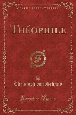 Théophile (Classic Reprint)