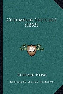 Columbian Sketches (1895)