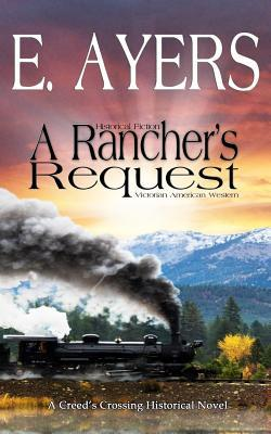 Historical Fiction - A Rancher's Request - A Victorian Southern American Novel