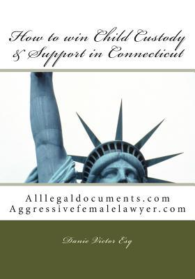 How to Win Child Custody & Support in Connecticut