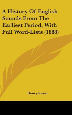 A History of English Sounds from the Earliest Period, with Full Word-Lists (1888)