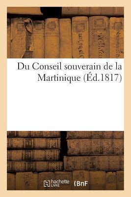 Du Conseil Souverain de la Martinique