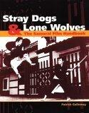 Stray Dogs & Lone Wolves