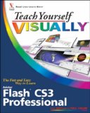 Teach Yourself VISUALLY Flash CS3 Professional