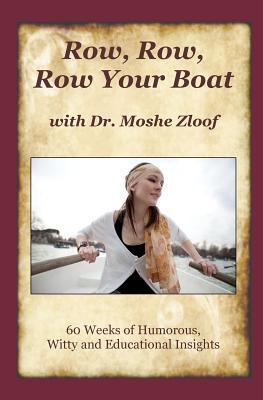 Row Row Row Your Boat With Dr. Moshe Zloof