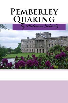Pemberley Quaking