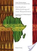 Interdisziplinäre Afrikaforschung und neuer Afropessimismus