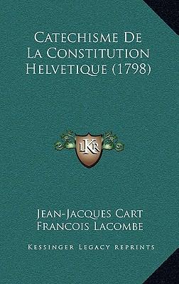 Catechisme de La Constitution Helvetique (1798)