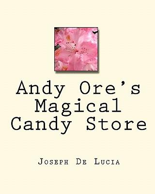Andy Ore's Magical Candy Store