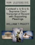 Cardwell V. U S U.S. Supreme Court Transcript of Record with Supporting Pleadings