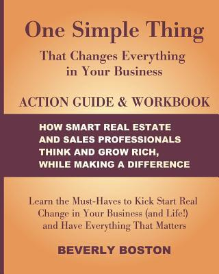 One Simple Thing That Changes Everything in Your Business Action Guide and Workbook