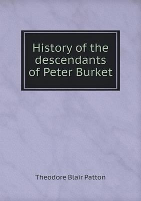 History of the Descendants of Peter Burket