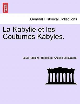 La Kabylie et les Coutumes Kabyles. Tome Troisième