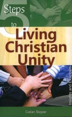 Five Steps to Living Christian Unity