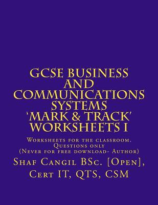 Gcse Business and Communications Systems Mark & Track Worksheets I