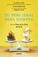 Tu peso ideal para siempre / Forever Slim with the Zone Diet