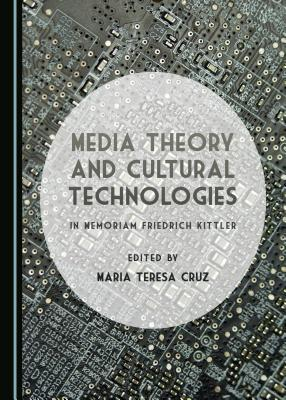 Media Theory and Cultural Technologies