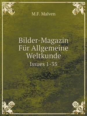Bilder-Magazin Fur Allgemeine Weltkunde Issues 1-35
