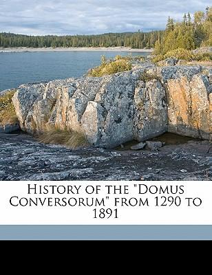 "History of the ""Domus Conversorum"" from 1290 to 1891"