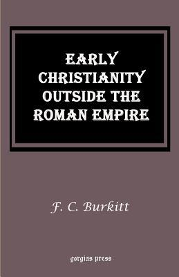Early Christianity Outside the Roman Empire