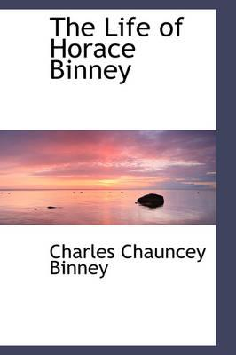 The Life of Horace Binney