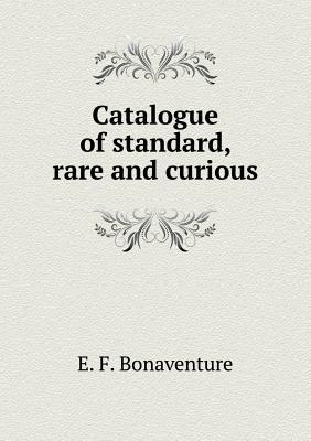Catalogue of Standard, Rare and Curious
