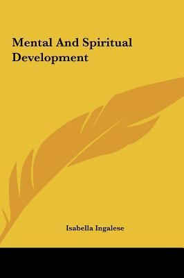 Mental and Spiritual Development Mental and Spiritual Development