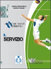 Impostazione tecnica dei fondamentali. Il servizio. DVD. Con libro