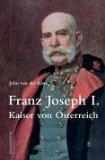 Franz Josef I. Kaiser von Österreich