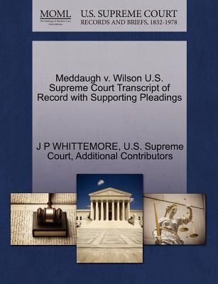 Meddaugh V. Wilson U.S. Supreme Court Transcript of Record with Supporting Pleadings