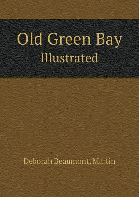 Old Green Bay Illustrated