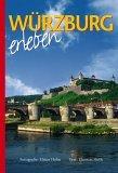 Würzburg erleben. Deutsche Ausgabe