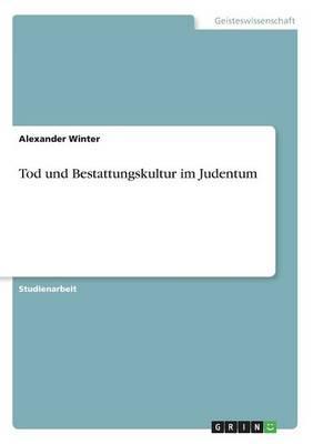 Tod und Bestattungskultur im Judentum