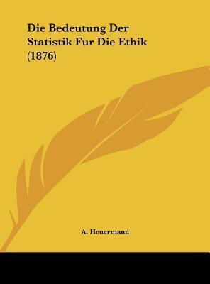 Die Bedeutung Der Statistik Fur Die Ethik (1876)