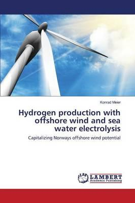 Hydrogen production with offshore wind and sea water electrolysis
