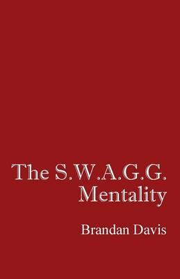 The S.W.A.G.G. Mentality