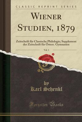 Wiener Studien, 1879, Vol. 1