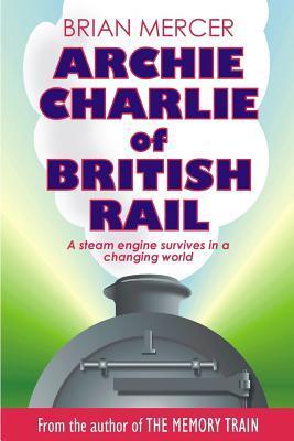 Archie Charlie of British Rail