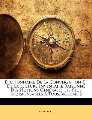 Dictionnaire de La Conversation Et de La Lecture Inventaire