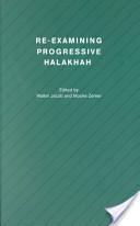 Re-examining progressive Halakhah