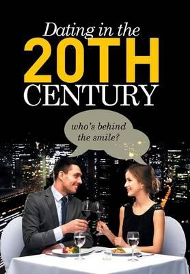 Dating in the 20th Century