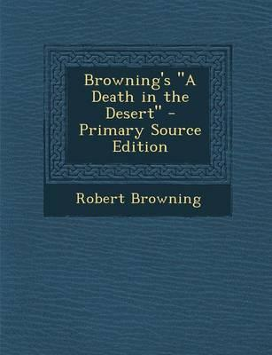 Browning's a Death in the Desert - Primary Source Edition