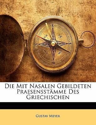 Die Mit Nasalen Gebildeten Praesensstämme Des Griechischen (German Edition)
