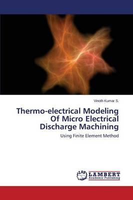 Thermo-electrical Modeling Of Micro Electrical Discharge Machining