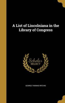 LIST OF LINCOLNIANA ...