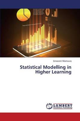 Statistical Modelling in Higher Learning
