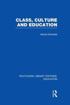 Class, Culture and Education (RLE Edu L)