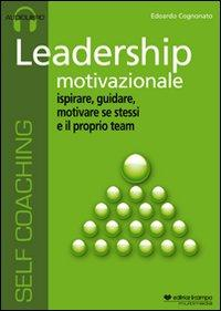 Leadership motivazionale. CD Audio