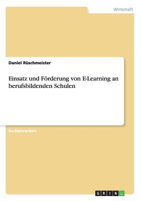 Einsatz und Förderung von E-Learning an berufsbildenden Schulen